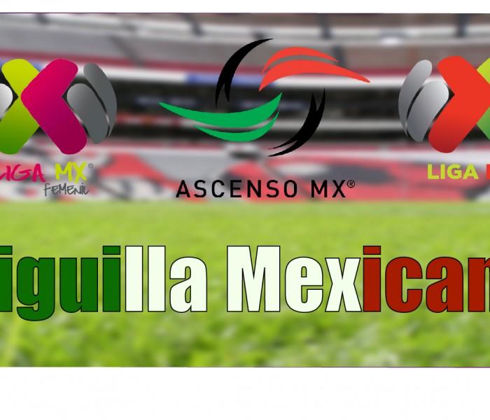FÚTBOL, LIGUILLA MX – LIGUILLA A LA MEXICANA