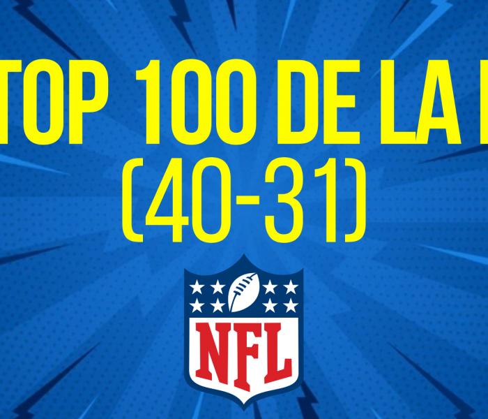 EL TOP 100 DE LA NFL (40-31)