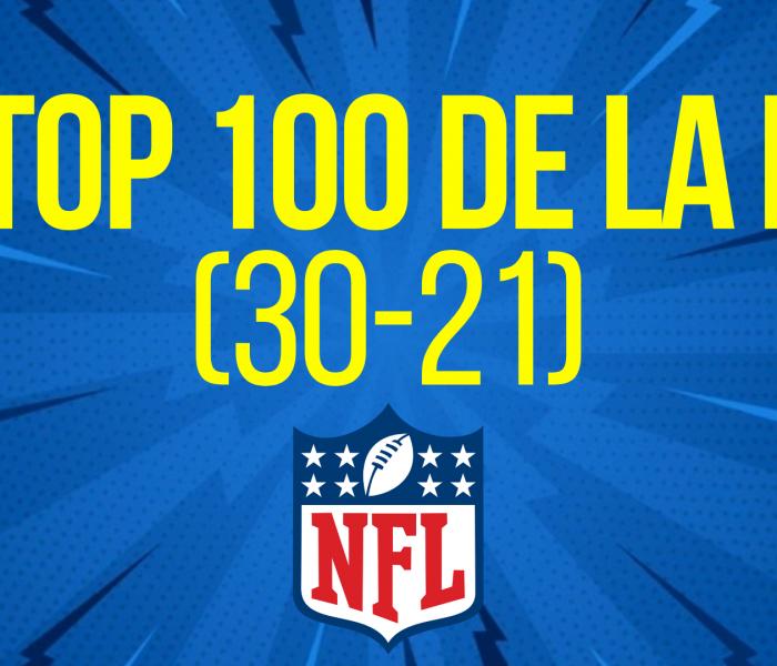 EL TOP 100 DE LA NFL (30-21)