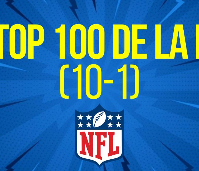 EL TOP 100 DE LA NFL (10-1)